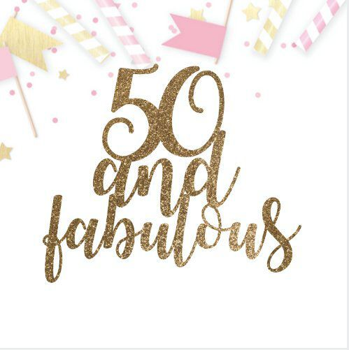 Fifty and Fabulous Cricut Download Cake Topper Silhouette