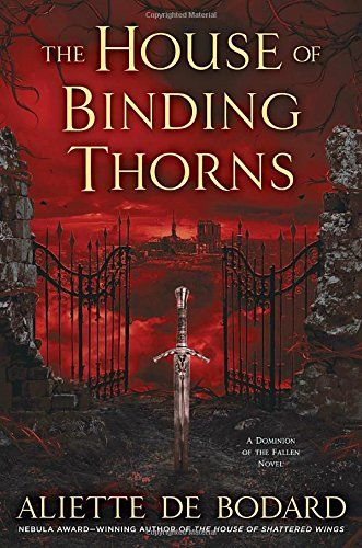 As the Houses seek a peace more devastating than war, those caught between new fears and old hatreds must find strength—or fall prey to a magic that seeks to bind all to its will. The House of Binding Thorns (A Dominion of the Fallen Novel)  by Aliette de Bodard