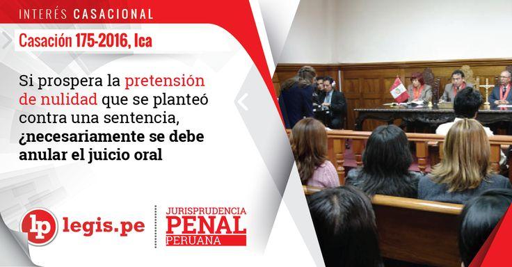 Interés casacional: Si prospera la pretensión de nulidad que se planteó contra una sentencia, ¿necesariamente se debe anular el juicio oral?