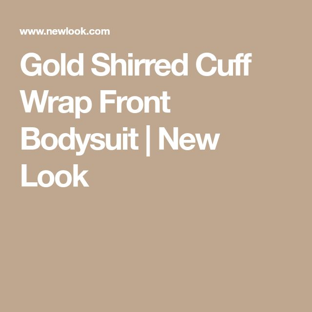 Gold Shirred Cuff Wrap Front Bodysuit | New Look