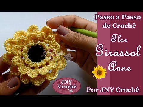 Passo a Passo de Crochê Flor Girassol Anne por JNY Crochê - YouTube