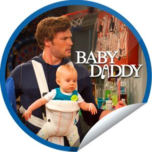 Baby Daddy: I Told You So...What happens when the boys try to come up with a babysitting schedule? Watch Baby Daddy and check-in for this big daddy of a sticker!