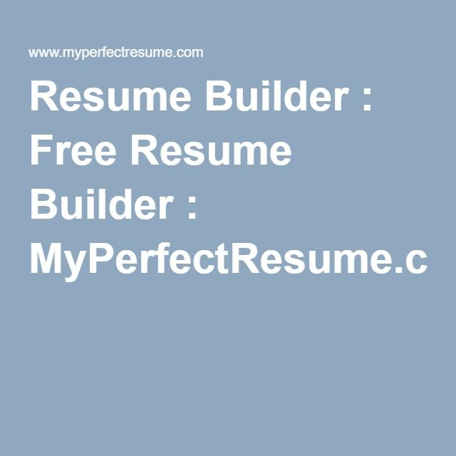 resume builder free resume builder myperfectresumecom we all need to know how