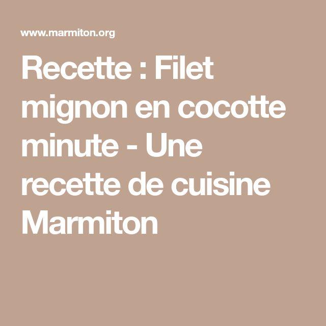 Recette : Filet mignon en cocotte minute - Une recette de cuisine Marmiton