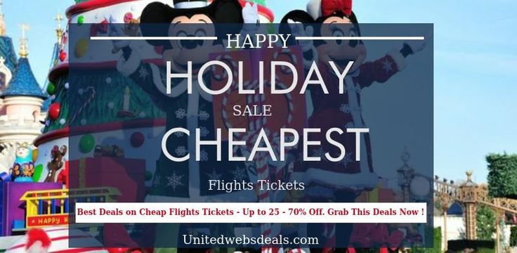 Unitedwebsdeals offers a happy holiday sale on cheapest flight tickets. Save big on flight reservation for Thanksgiving, Halloween, Christmas or trending holiday flights so you can book the cheapest.