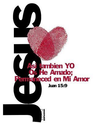 Juan 15:9 Como el Padre me ha amado, así también yo os he amado; permaneced en…