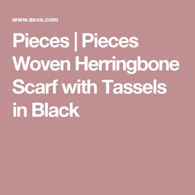 Pieces | Pieces Woven Herringbone Scarf with Tassels in Black