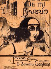 De mi barrio. Tango candión (1923), letra y música de Roberto Goyeneche