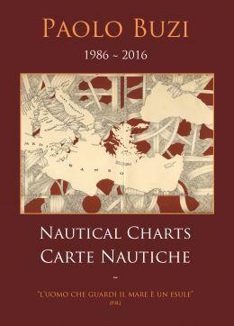 Paolo Buzi: 30° delle mie Carte Nautiche (1986/2016)
