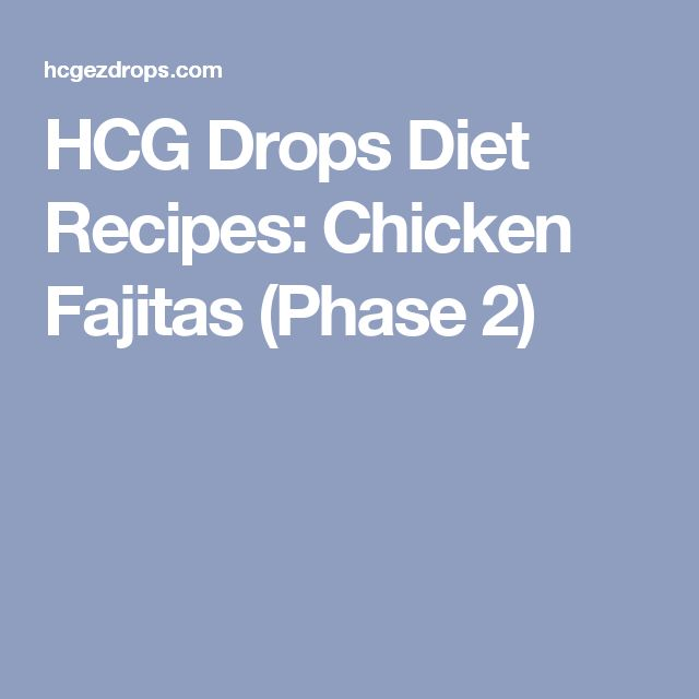 HCG Drops Diet Recipes: Chicken Fajitas (Phase 2)