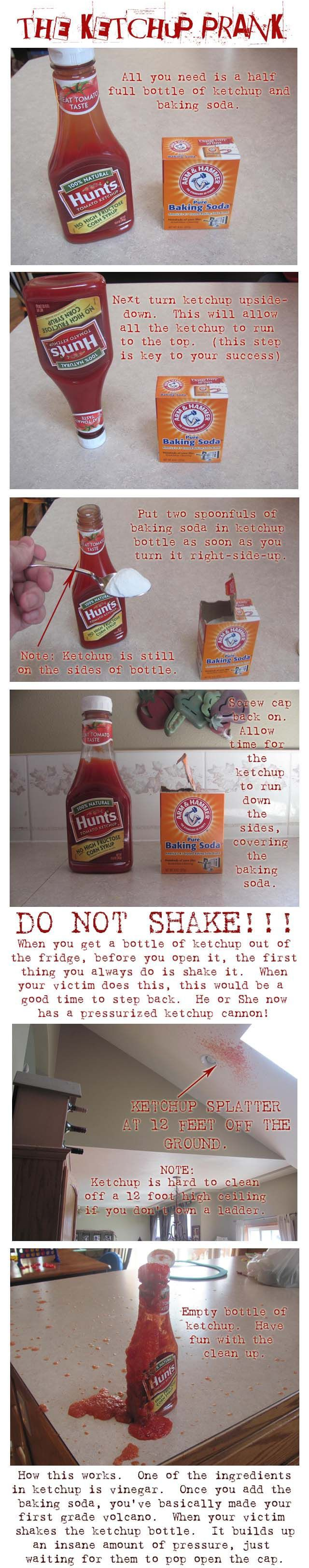 easy april fool's day pranks - The ketchup prank is extremely messy and not recommended to do in your own home. So do it at your friend's house
