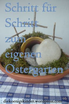 Anleitung für einen tollen Ostergarten fürs Wohnzimmer. Gute Beschäftigung für Kinder in der Karwoche