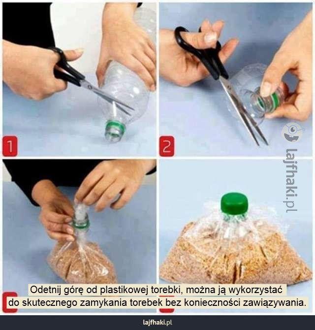 Jak szczelnie zamknąć torebkę - Odetnij górę od plastikowej torebki, można ją wykorzystać  do skutecznego zamykania torebek bez konieczności zawiązywania.