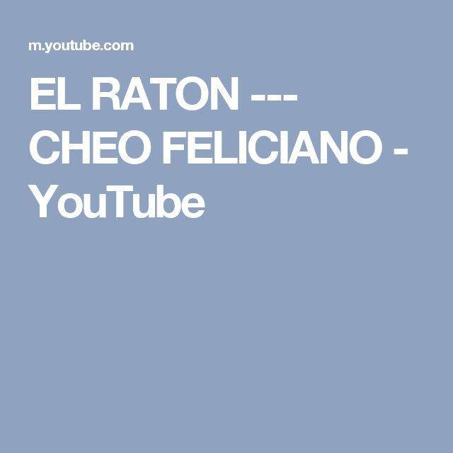 EL RATON  ---  CHEO  FELICIANO - YouTube
