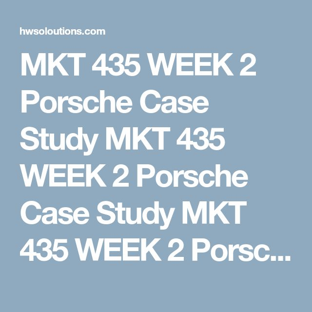 MKT 435 WEEK 2 Porsche Case Study MKT 435 WEEK 2 Porsche Case Study MKT 435 WEEK 2 Porsche Case Study MKT 435 WEEK 2 Porsche Case Study  Read the Porsche case study found in Consumer Behavior on pages 52-53.  Write the answers to the following questions: 1, 2, 3, 4 and 6 at the end of the case. Use the worksheet to answer the questions. The paper will need to be 700 to 1,050 words in total length.  Format the paper consistent with APA standards.  Click the Assignment Files tab to submit your…