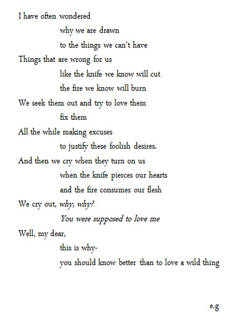 ...you should know better than to love a wild thing.