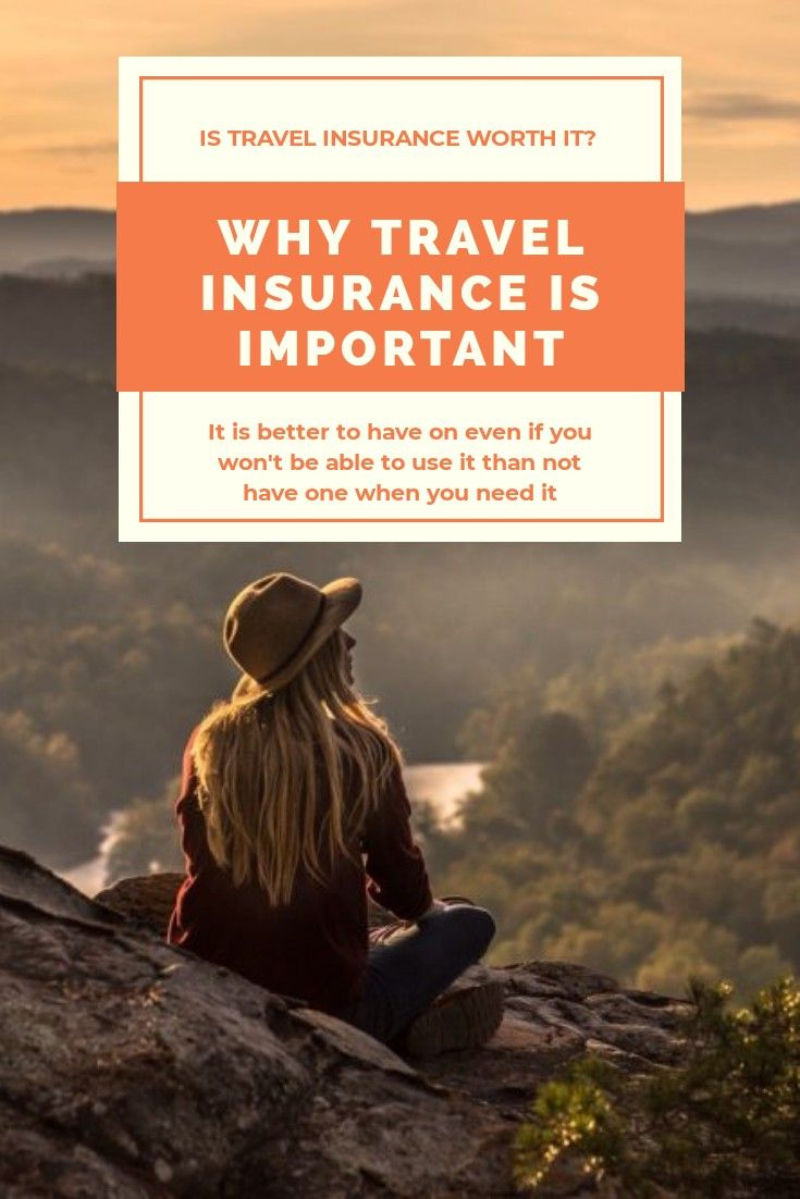 Why Travel Insurance Is Important Is It Worth It Travel