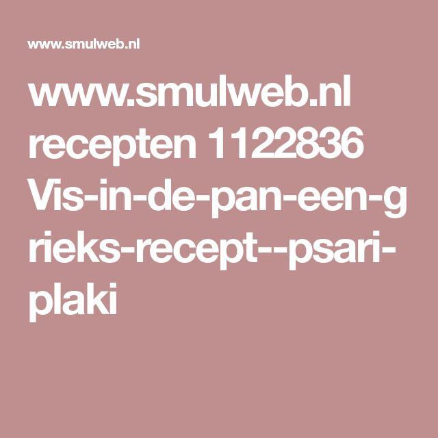 www.smulweb.nl recepten 1122836 Vis-in-de-pan-een-grieks-recept--psari-plaki