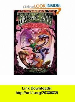 Secrets of Dripping Fang, Book Eight When Bad Snakes Attack Good Children (9780152060565) Dan Greenburg, Scott M. Fischer , ISBN-10: 0152060561  , ISBN-13: 978-0152060565 ,  , tutorials , pdf , ebook , torrent , downloads , rapidshare , filesonic , hotfile , megaupload , fileserve