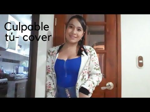 Culpable tú- Alta consigna (Valeria Giraldo- Cover)