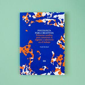 Psicología para creativos, por Frank Berzbach y editado Gustavo Gili, analiza los factores que condicionan el rendimiento y capacidad creativa del diseñador