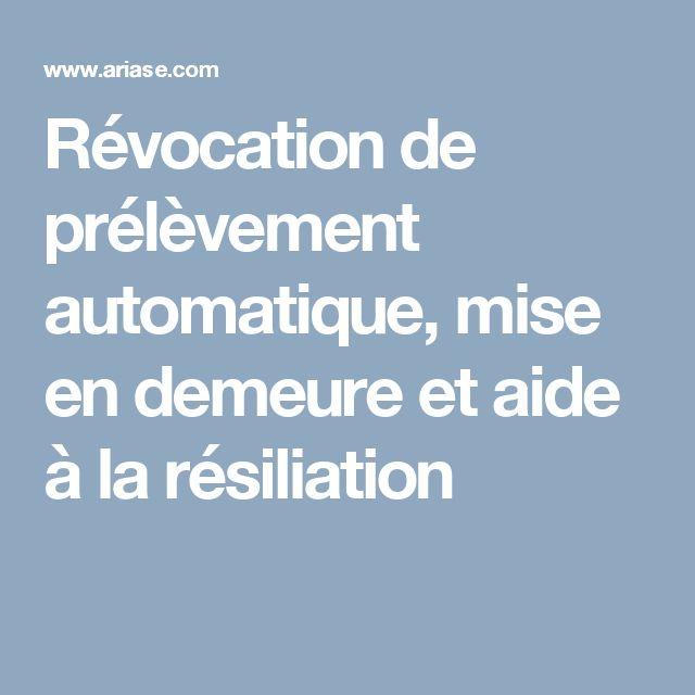 Révocation de prélèvement automatique, mise en demeure et aide à la résiliation