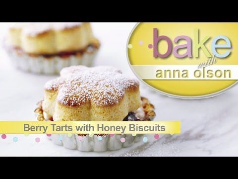 Berry Tarts with Honey Biscuit | Bake with Anna Olson - YouTube
