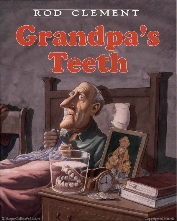 Browse Inside Grandpa's Teeth by Rod Clement, Illustrated by Rod Clement