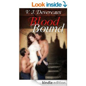 Blood Bound (Bound series Book 1) by V. J. Devereaux. Julian Luceanu is rich, powerful and tired of the kind of women who only want him for his money. Nor is he alone, there's his cousin to consider. They wanted something more. Internet dating seemed a little far-fetched, but nothing else had worked. At least he'd be more or less anonymous. But although paranormals were becoming more accepted, Julian had a secret that would put all their lives at risk. http://www.amazon.com/dp/B00B8ED3B0