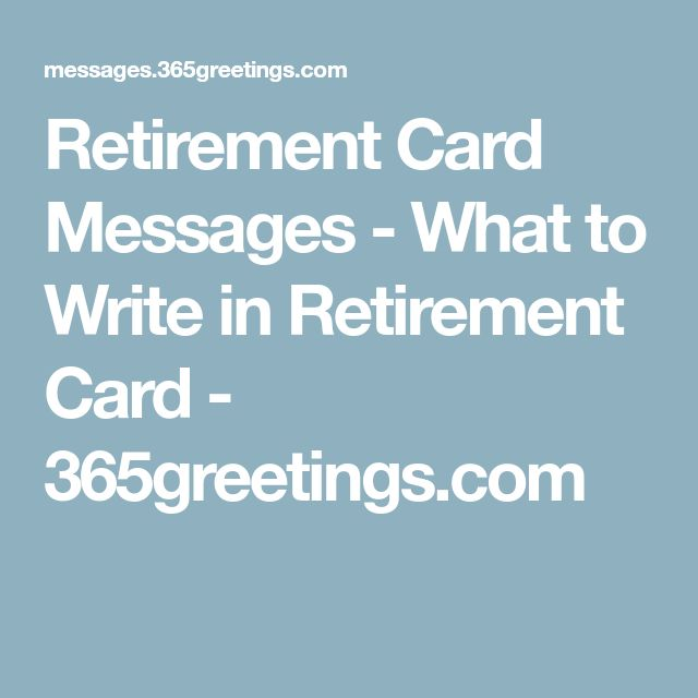 Retirement Card Messages - What to Write in Retirement Card - 365greetings.com