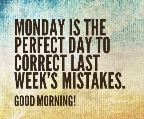 Monday is Perfect Day to Correct Last Week's Mistakes. Good Morning Have a Massage Day. svmassagetherapy.com (408)-260-2256 #SanJose