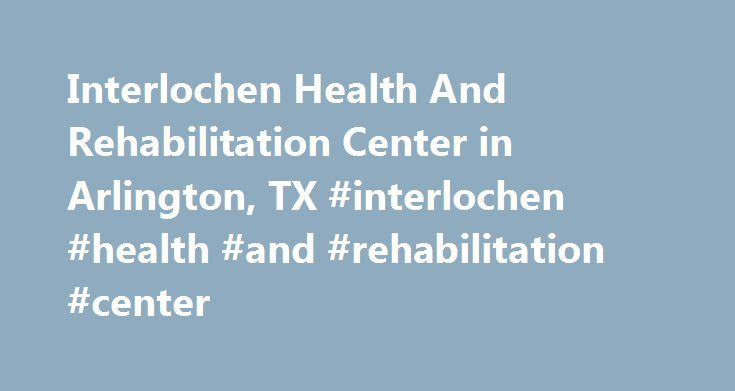 Interlochen Health And Rehabilitation Center in Arlington, TX #interlochen #health #and #rehabilitation #center http://delaware.remmont.com/interlochen-health-and-rehabilitation-center-in-arlington-tx-interlochen-health-and-rehabilitation-center/  # Services Complimentary Transportation Devotional Services Offsite Meals Provided Cats Dogs Minimum Age of Accepted Residents Beauty & Barber Shop Resident Parking Available Medication Management Diabetes Care ADLs Guest Apartment Guest Meals…