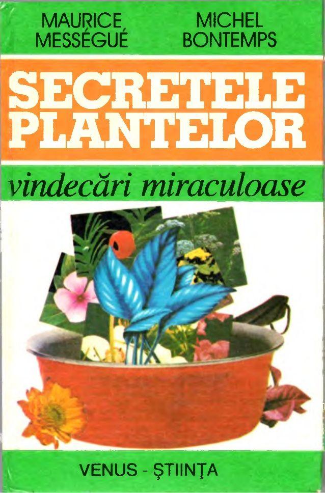 Secreteleplantelorvindecarimiraculoase 130215000509-phpapp02