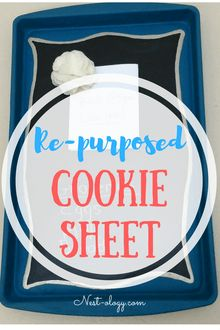 This cookie sheet re-purposed into a magnetic chalkboard is so adorable! DIY project easy enough for even the most novice crafter!