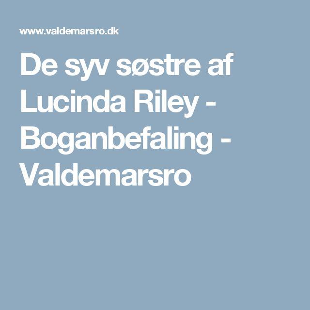 De syv søstre af Lucinda Riley - Boganbefaling - Valdemarsro