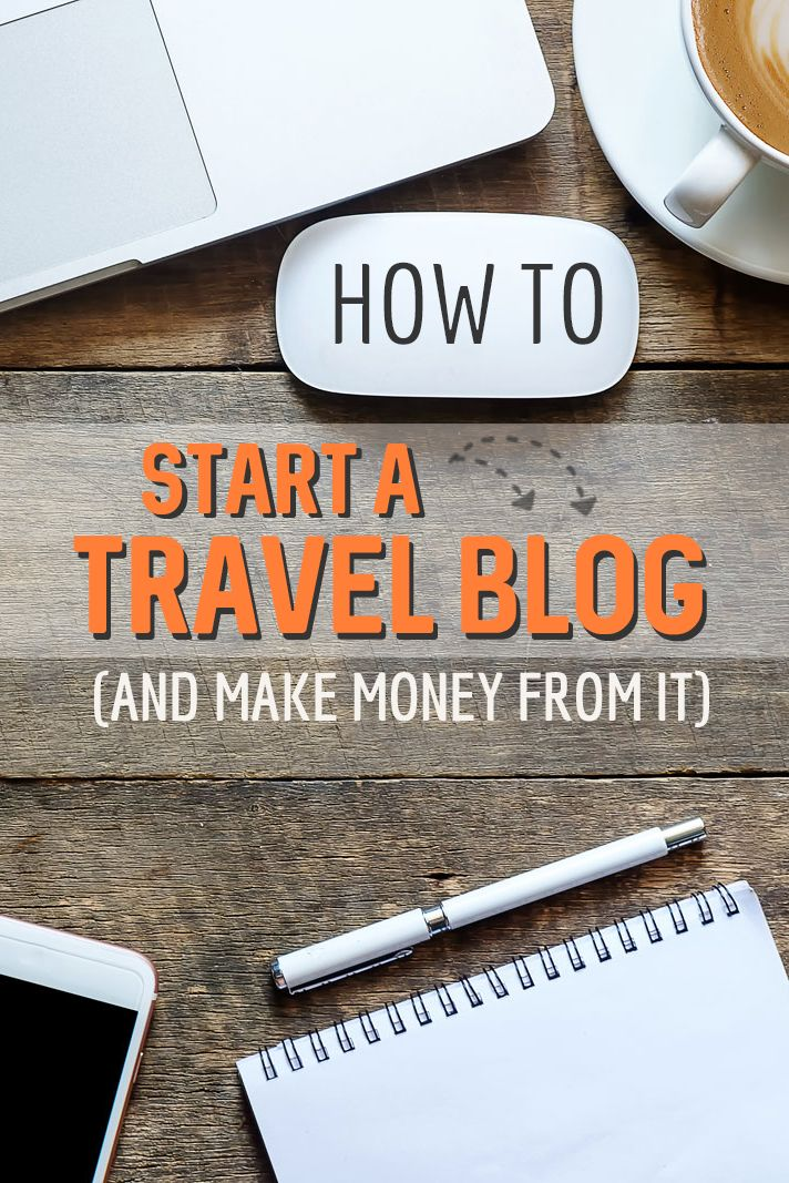 How to Start a Successful Travel Blog (and Actually Make Money from It)