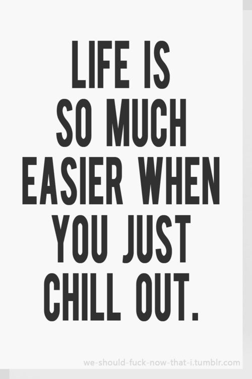 Image result for chill and be happy