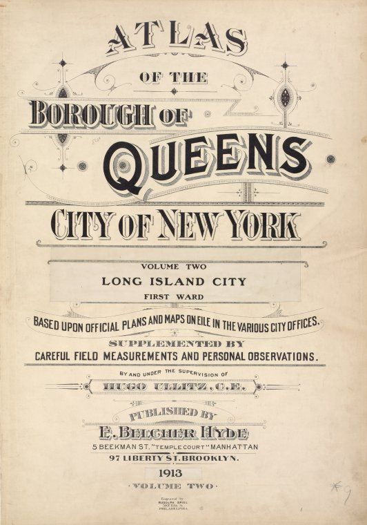 Atlas of the borough of Queens city of New York Vol. 2, Long Island City first ward. [Title Page] (1908 updated to 1913): Queen Cities, Ward, Queen Atlas, Smaller Image, N̫Y̫, Book, Long Islands, Islands Cities, Nypl Queen