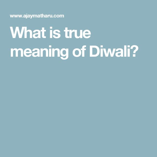 What is true meaning of Diwali?
