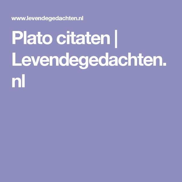 Plato citaten | Levendegedachten.nl