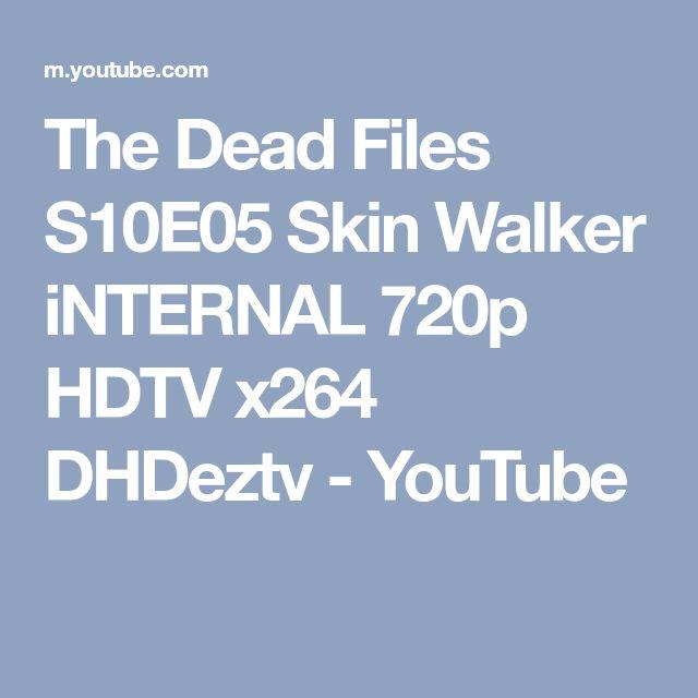 The Dead Files S10E05 Skin Walker iNTERNAL 720p HDTV x264 DHDeztv - YouTube