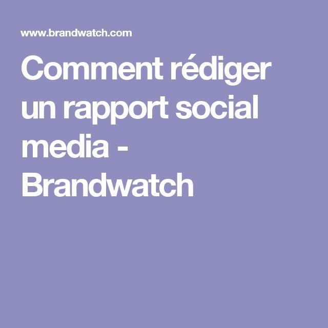 Comment rédiger un rapport social media - Brandwatch