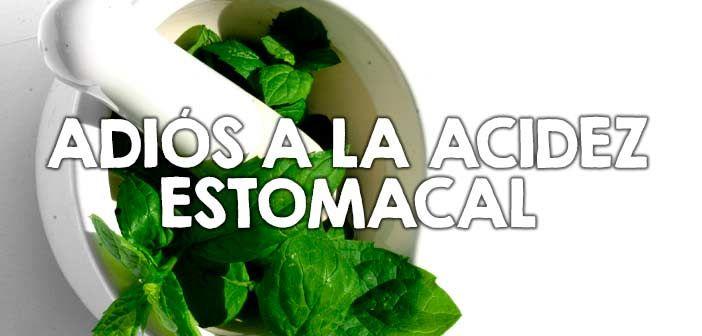 Remedios naturales para la acidez estomacal o acidez gástrico