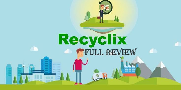 REVIEWING TOPICS AT A GLANCE -> What Is Recyclix.com About ? Is Recyclix A…