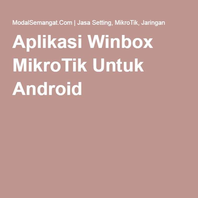 Aplikasi Winbox MikroTik Untuk Android
