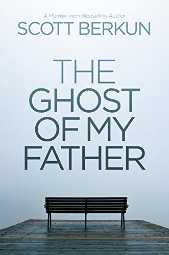 The Ghost of My Father by Scott Berkun