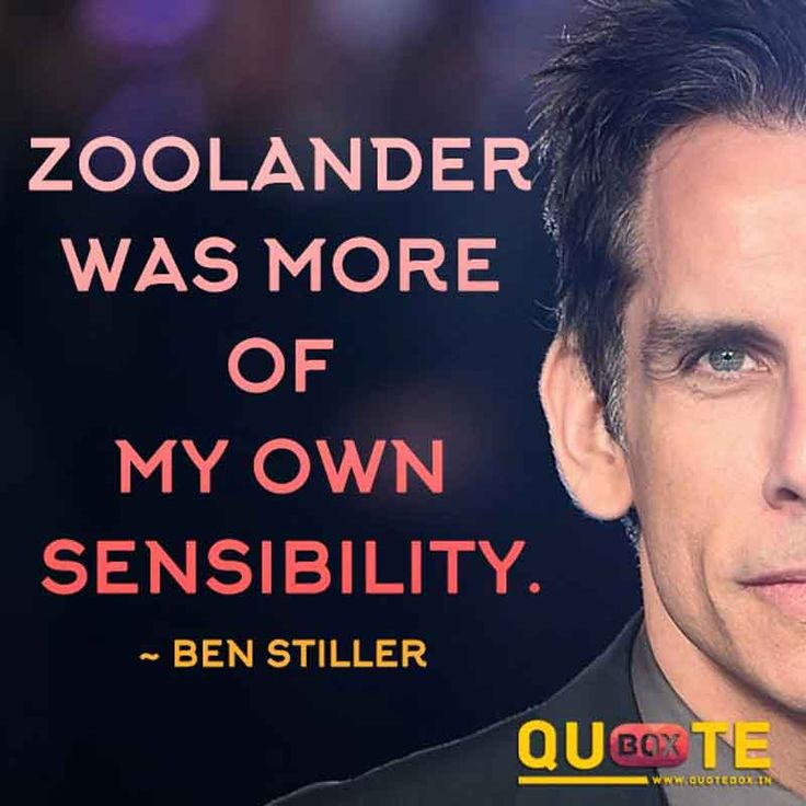 Zoolander was more of my own sensibility. | Celebration ...