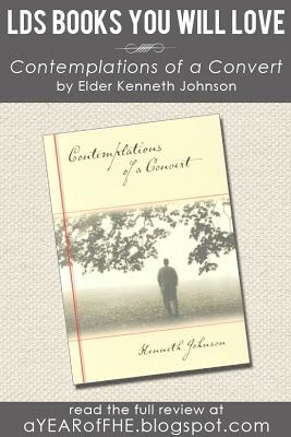 A Year of FHE: LDS BOOKS // Contemplations of a Convert by Kenneth Johnson
