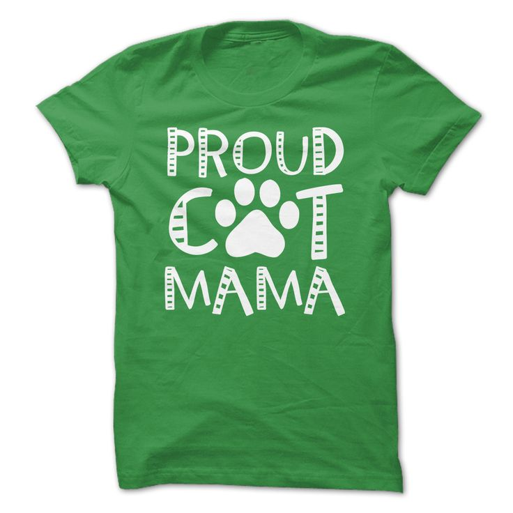 Proud Cat Mama. Funny, Cute, Clever Cat and Kitten Quotes, Sayings, T-Shirts, Hoodies, Tees, Clothing, Coffee Mugs, Gifts.