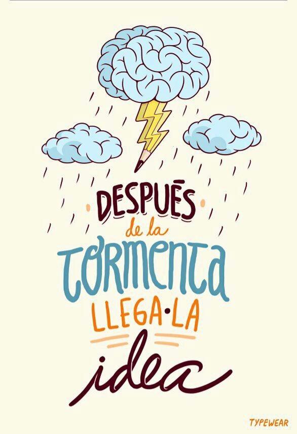 Después de la tormenta... ¡llega la idea! Ohhh, yeah! ;)